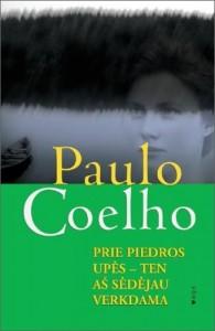 Paulo Coelho: Prie Piedros upės – ten aš sėdėjau verkdama